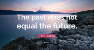 the past does not have to equal the future